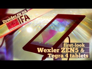 IFA 2013: Взгляд на смартфон Wexler ZEN 5 и прототипы планшетов на NVidia Tegra 4