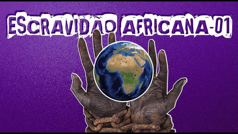 ESCRAVIDÃO AFRICANA PARA O ENEM - 01