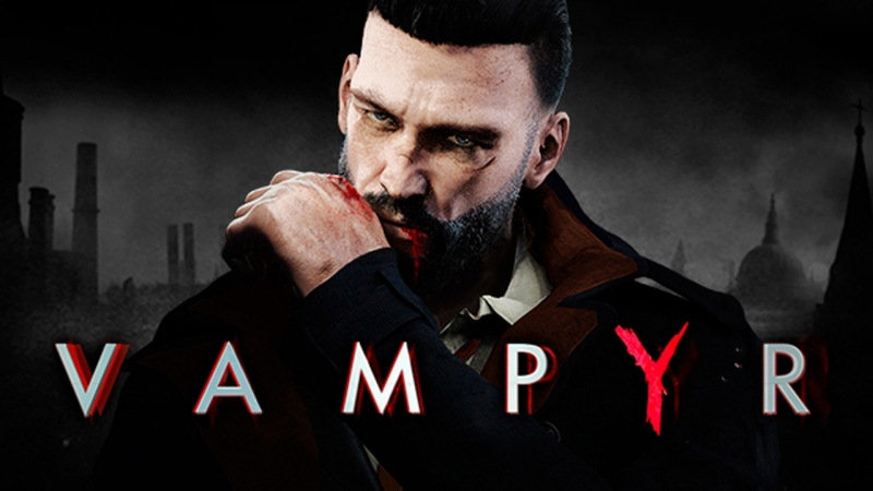 Vampyr Прохождение часть 1я Вампир ли я!