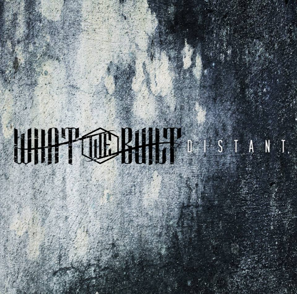 What We Built - Distant [EP] (2015)