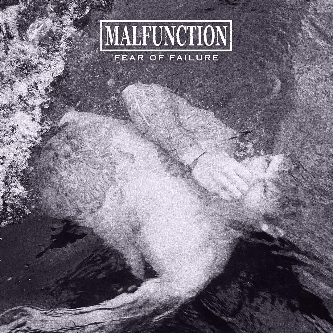 Malfunction - Fear Of Failure (2015)