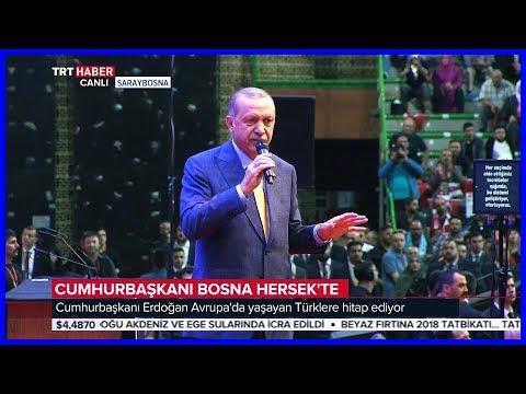 Cumhurbaşkanı Erdoğanın Bosna Hersek Saraybosna UETD 6. Genel Kurulu Konuşması 20 Mayıs 2018