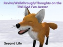 Review/Walkthrough/Thoughts on the TWI Red Fox avatar Second Life