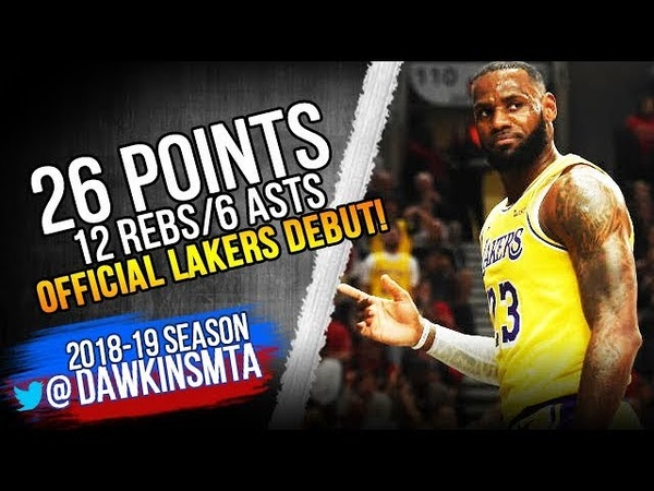 LeBron James Official Lakers DEBUT 2018.10.18 vs Blazers - 26 Pts, 12 Rebs, 6 Asts! | FreeDawkins