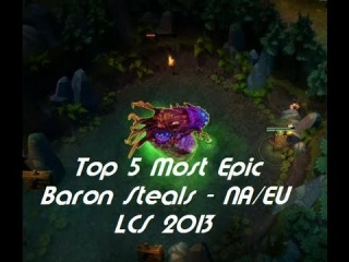 Top 5 Most Epic Baron Steals - NA/EU LCS 2013