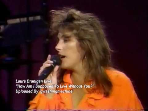 Laura Branigan How Am I Supposed To Live Without You Live (1990)