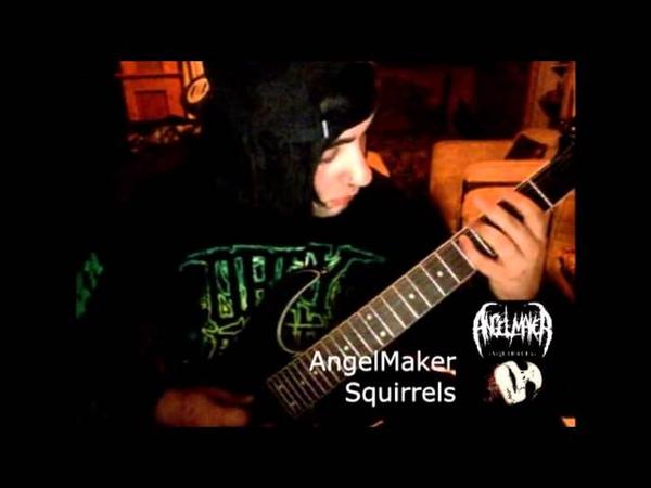 AngelMaker - Squirrels (Guitar Cover)