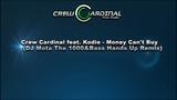 Crew Cardinal feat. Kodie - Money Can't Buy (DJ Mota The 1000&ampBass Remix)