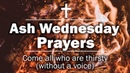 Ash Wednesday Prayers - Come all who are thirsty