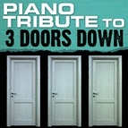 Piano Tribute Players альбом 3 Doors Down Piano Tribute