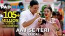 Aaj Se Teri - Lyrical   Padman   Akshay Kumar Radhika Apte   Arijit Singh   Amit Trivedi