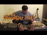 Breaking The Law (Judas Priest Guitar &amp Bass cover) with Rob Halford vocals