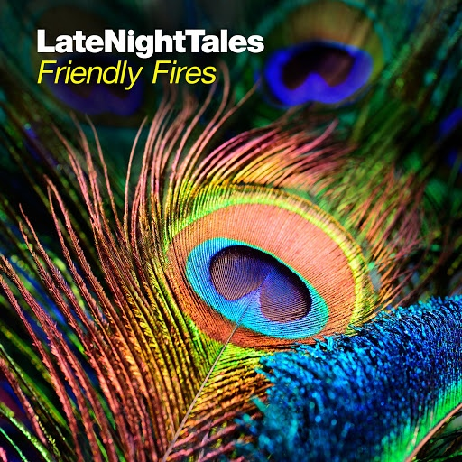 Friendly Fires альбом Late Night Tales: Friendly Fires