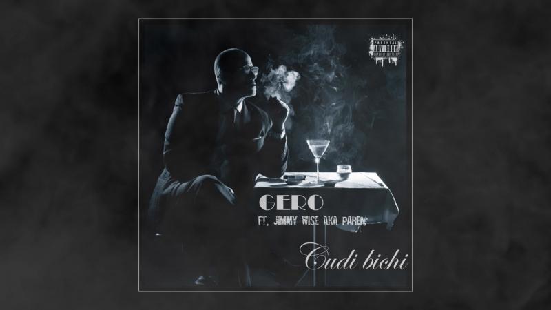 Gero (Georgia, Kutaisi) feat Jimmy Wise aka PAREN' - Сudi bichi