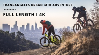 TransAngeles Urban MTB Adventure | Full Length 4K | Hans Rey, Missy Giove and Timmy C