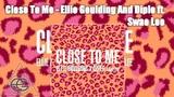 Close To Me - Ellie Goulding ft. Diplo and Swae Lee [STORYTElliNG]
