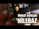 Hilebaz ♫ Murat Kurşun ♫ Muzik Video ♫ ( Official )