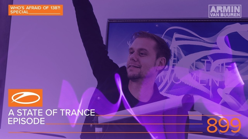 A State Of Trance Episode 899 (ASOT899) [Who's Afraid Of 138?! Special] - Armin van Buuren