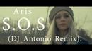 Aris S O S DJ Antonio Remix