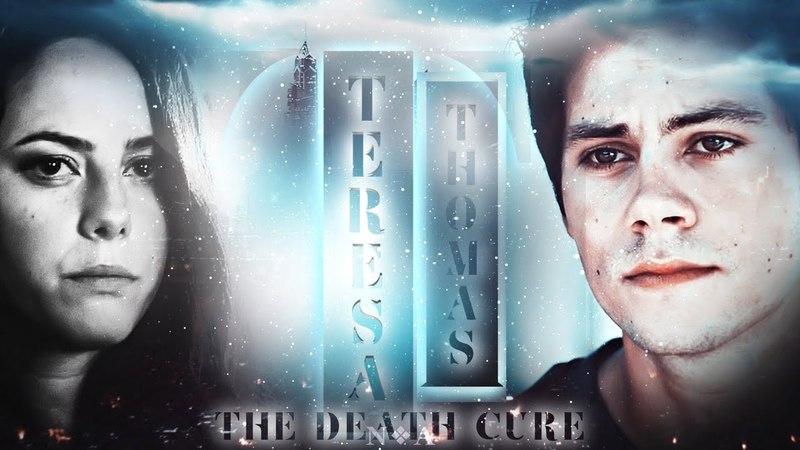❖ Thomas Teresa [The Death Cure] | [ft. Nuur Salvatore]