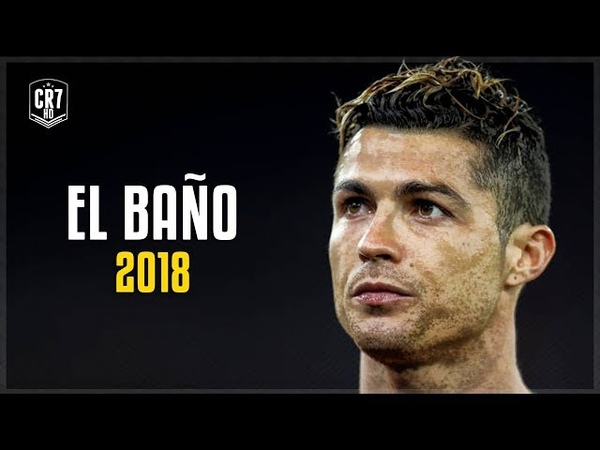 Cristiano Ronaldo • EL BAÑO - Enrique Iglesias ft. Bad Bunny | 2018