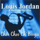 Louis Jordan альбом Choo Choo Ch' Boogie