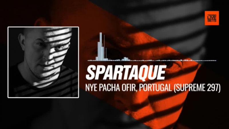 @spartaque - NYE Pacha Ofir, Portugal (Supreme Podcast 297) 31-12-2017 Music Periscope Techno