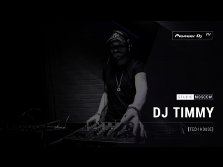 DJ TIMMY [ tech house ] @ Pioneer DJ TV | Moscow