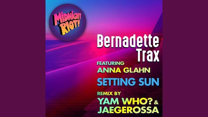 Setting Sun (feat. Anna Glahn) (Yam Who? Jaegerossa Remix)