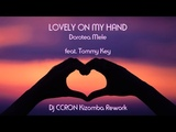 LOVELY ON MY HAND - Dorotea Mele (Dj CCRon feat.Tommy Key Kizomba Rework)