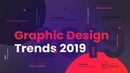 Top Graphic Design Trends 2019: Fresh Hot Bold