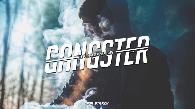 Gangster Rap Mix - Swag Trap Rap/HipHop Music Mix 2018 2