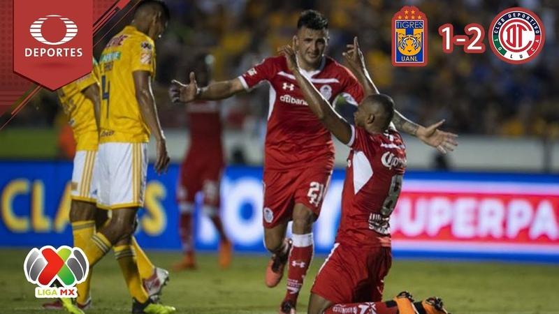 Tigres 1 - 2 Toluca | Apertura 2018 - J4 | Televisa Deportes