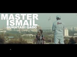 Master Ismail (M.One) - Dukhtari gado / ������� ���� |2014 HD