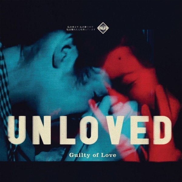 Unloved – Guilty Of Love (2016)