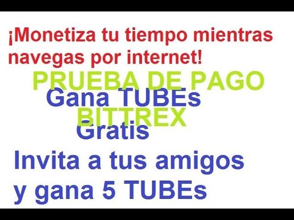 Gratis gana bittube TUBE prueba de pago bittrex