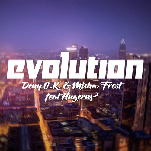 Deny O.K. & Misha Frost feat. Hugerus - Evolution (Original Mix)