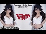 Turbotronic - Do You Wanna (Original Mix) FBM