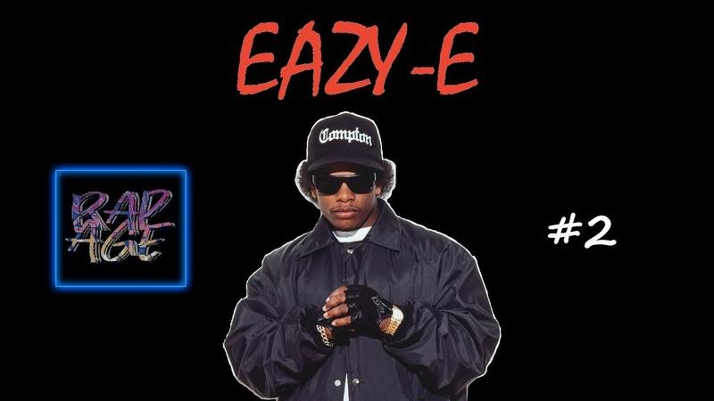 RAP AGE 2. Eazy-E