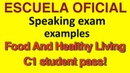 SAMPLE ENGLISH SPEAKING TEST: Food And Healthy Living C1 student pass!