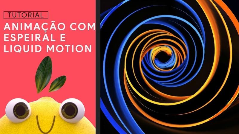 ANIMAÇÃO EM ESPIRAL E LIQUID MOTION - TUTORIAL