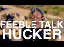 MIKE HUCKER CLARK - FEEBLE TALK (EP. 13)