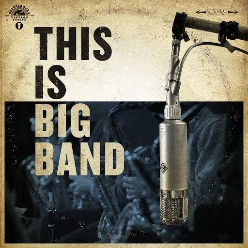 Selectracks альбом This Is Big Band