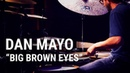 Meinl Cymbals - Dan Mayo - Big Brown Eyes