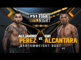 UFC FIGHT NIGHT FRESNO Alejandro Perez vs Luri Alcantara