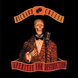 Richard Cheese альбом Aperitif For Destruction