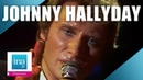 Johnny Hallyday Que je t'aime   Archive INA