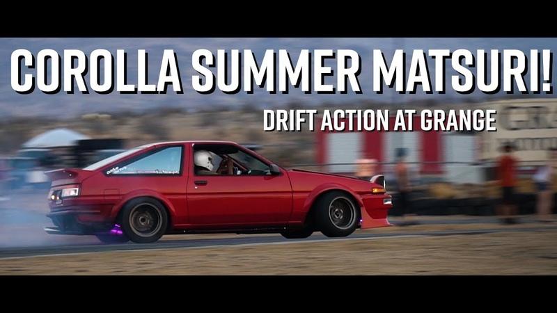 COROLLA SUMMER MATSURI! 2018 Drift Action at Grange