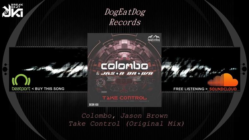 Colombo, Jason Brown - Take Control (Original Mix) DogEatDog Records