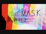 THE MASK (Part 2) INTREY-HD 720p